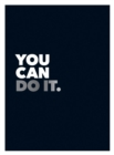 You Can Do It : Positive Quotes and Affirmations for Encouragement - Book