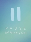 Pause : 100 Moments of Calm - Book