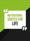 Motivational Quotes for Life : Wise Words to Inspire and Uplift You Every Day - Book