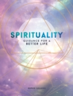 Spirituality : Guidance for a Better Life - Book