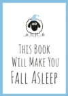 This Book Will Make You Fall Asleep : Tips, Quotes, Puzzles and Sheep-Counting to Help You Snooze - Book
