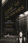Close to the Knives : A Memoir of Disintegration - Book
