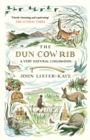 The Dun Cow Rib : A Very Natural Childhood - Book
