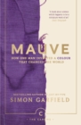 Mauve : How one man invented a colour that changed the world - Book