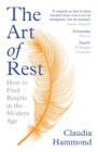 The Art of Rest : How to Find Respite in the Modern Age - eBook