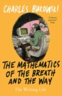 The Mathematics of the Breath and the Way : The Writing Life - eBook