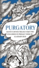 PURGATORY : Dante's Divine Trilogy Part Two. Decorated and Englished in Prosaic Verse by Alasdair Gray - Book