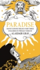 PARADISE : Dante's Divine Trilogy Part Three. Englished in Prosaic Verse by Alasdair Gray - Book
