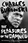 The Pleasures of the Damned : Selected Poems 1951-1993 - Book