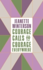 Courage Calls to Courage Everywhere - eBook