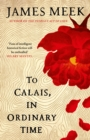 To Calais, In Ordinary Time - Book
