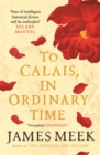 To Calais, In Ordinary Time - eBook