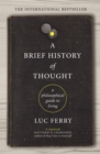 A Brief History of Thought : A Philosophical Guide to Living - eBook