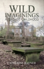 Wild Imaginings: A Bronte Childhood - Book