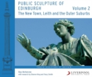 Public Sculpture of Edinburgh (Volume 2) : The New Town, Leith and the Outer Suburbs - Book