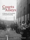 Courts and Alleys : A history of Liverpool courtyard housing - Book