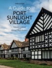 A Guide to Port Sunlight Village : Third edition - Book