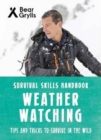 Bear Grylls Survival Skills: Weather Watching - Book