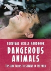 Bear Grylls Survival Skills: Dangerous Animals - Book