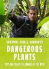 Bear Grylls Survival Skills: Dangerous Plants - Book