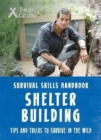 Bear Grylls Survival Skills: Shelter Building - Book