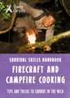 Bear Grylls Survival Skills: Firecraft & Campfire Cooking - Book