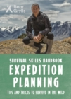 Bear Grylls Survival Skills: Expedition Planning - Book