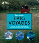 Bear Grylls Epic Adventures Series - Epic Voyages - Book