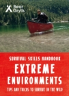 Bear Grylls Survival Skills Extreme Environments - Book