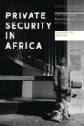 Private Security in Africa : From the Global Assemblage to the Everyday - Book
