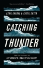 Catching Thunder : The True Story of the World's Longest Sea Chase - Book