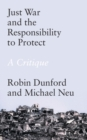 Just War and the Responsibility to Protect : A Critique - Book
