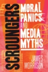 Scroungers : Moral Panics and Media Myths - eBook
