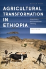 Agricultural Transformation in Ethiopia : State Policy and Smallholder Farming - Book