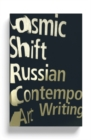 Cosmic Shift : Russian Contemporary Art Writing - eBook