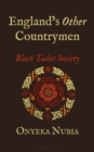 England's Other Countrymen : Black Tudor Society - Book