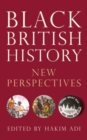 Black British History : New Perspectives - Book
