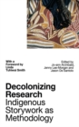 Decolonizing Research : Indigenous Storywork as Methodology - Book