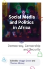 Social Media and Politics in Africa : Democracy, Censorship and Security - Book