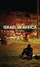 Israel in Africa : Security, Migration, Interstate Politics - Book