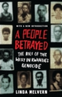 A People Betrayed : The Role of the West in Rwanda's Genocide - Book