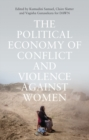 The Political Economy of Conflict and Violence against Women : Cases from the South - Book