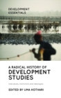 A Radical History of Development Studies : Individuals, Institutions and Ideologies - Book