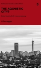 The Agonistic City? : State-society Strife in Johannesburg - Book