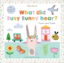 What did Busy Bunny hear? - Book