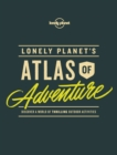 Lonely Planet's Atlas of Adventure - eBook