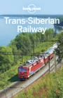 Lonely Planet Trans-Siberian Railway - eBook