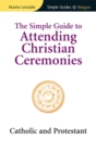 Simple Guide to Attending Christian Ceremonies - eBook