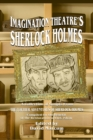 Imagination Theatre's Sherlock Holmes : A Collection of Scripts From The Further Adventures of Sherlock Holmes - eBook