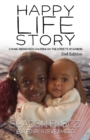 The Happy Life Story (2nd Edition) : Saving Abandoned Children on the Streets of Nairobi - 2nd Edition - Book